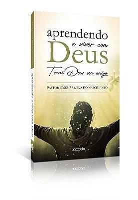 Aprendendo a viver com Deus (Josemar S. Nascimento)