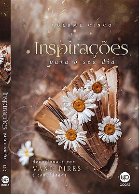 Inspirações para o seu dia - Volume 5 (Vand Pires e convidadas)