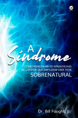 A síndrome: como vencer as dez armadilhas de Lúcifer que impedem uma vida sobrenatural