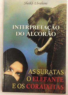 Livro da Interpretação das Suratas do Elefantes e dos Coraixitas pela Eminência Sheikh Ebrahimi