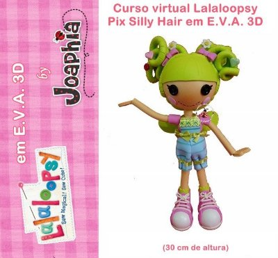 CURSO VIRTUAL LALALOOPSY PIX SILLY HAIR EM E.V.A. 3D