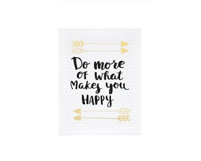 Quadro de Canvas Do More Of What Makes You Happy
