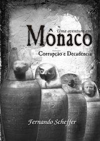 Mônaco: Corrupção e Decadência