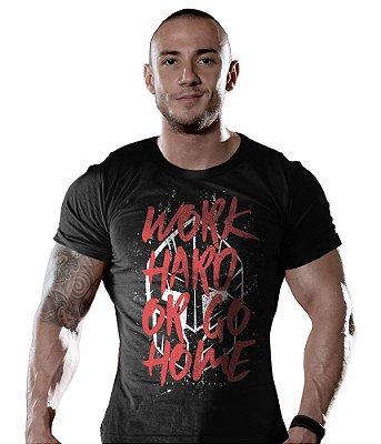 Camiseta Academia Work Hard Or Go Home