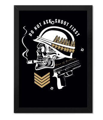 Poster Militar com Moldura Do Not Ask Shoot First