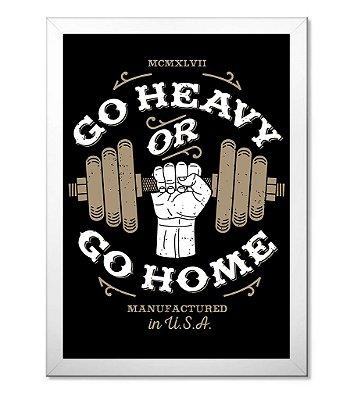 Poster Academia com Moldura Go Heavy or Go Home