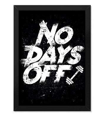 Poster Academia com Moldura No Days Off