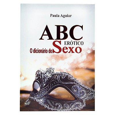 Livro Abc Erótico Dicionário Do Sexo Paula Aguiar