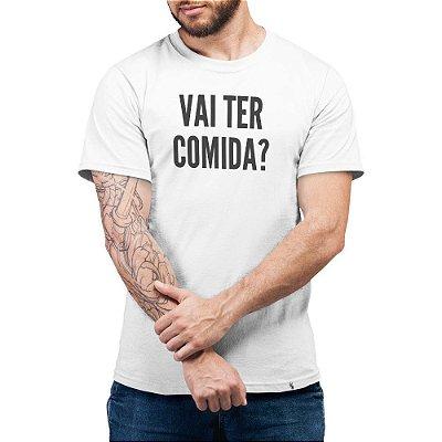Vai Ter Comida? - Camiseta Basicona Unissex