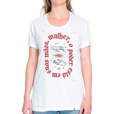 Mulher, o Poder Está nas suas Mãos - Camiseta Basicona Unissex