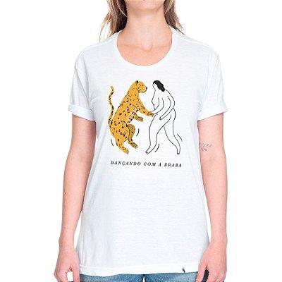 Dançando com a Braba - Camiseta Basicona Unissex