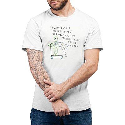 Quanto Mais Eu Deixo Pra Depois - Camiseta Basicona Unissex