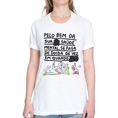 Pelo Bem da sua Saúde Mental - Camiseta Basicona Unissex
