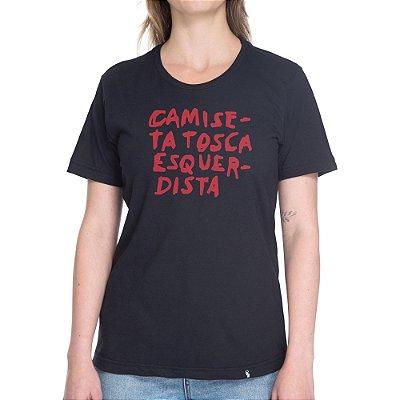 Camiseta Tosca Esquerdista - Camiseta Basicona Unissex