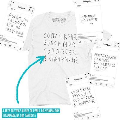 A arte do insta do @vinibaldon que você quiser - Camiseta Basicona Unissex