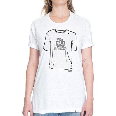 Diga Não às Camisetas de Mensagens - Camiseta Basicona Unissex