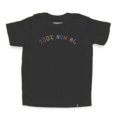 100% Nem Aí - Camiseta Clássica Infantil