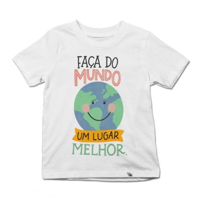 Faça do Mundo um Lugar Melhor - Camiseta Clássica Infantil