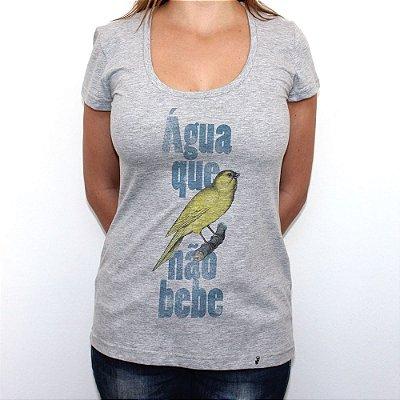 Canarinho Não Bebe - Camiseta Clássica Feminina