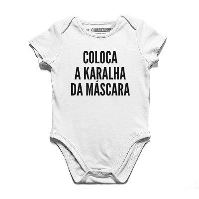 Coloca a Karalha da Máscara - Body Infantil