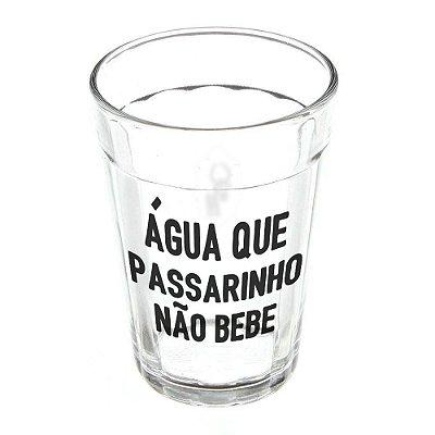 Copo Americano - Água Que Passarinho Não Bebe