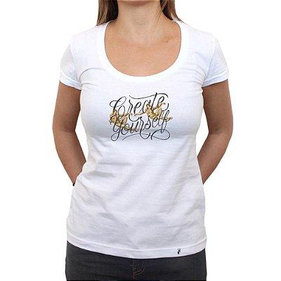 Create Yourself - Camiseta Clássica Feminina