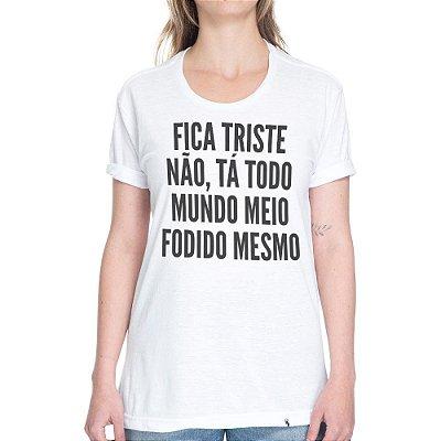 Fica Triste Não - Camiseta Basicona Unissex