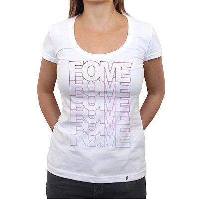 Fome Fome Fome Fome - Camiseta Clássica Feminina