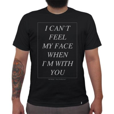 I Can`t Feel My Face - Camiseta Clássica Masculina