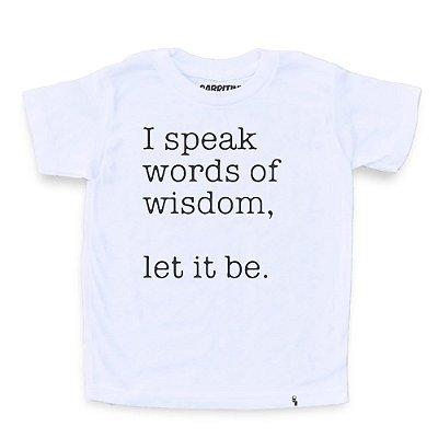 I Speak Words of Wisdom - Camiseta Clássica Infantil