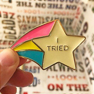 I Tried - Pin