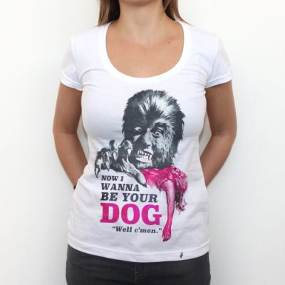I Wanna Be Your Dog - Camiseta Clássica Feminina