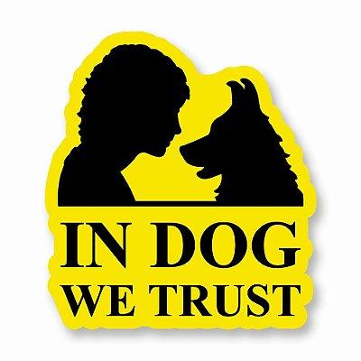 In Dog We Trust - Adesivo de Vinil