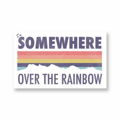 I`m Somewhere Over The Rainbow - Adesivo de Vinil