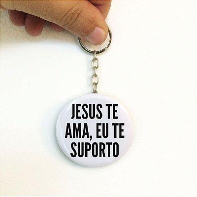 Jesus Te Ama, Eu Te Suporto - Chaveiro Abridor de Garrafa