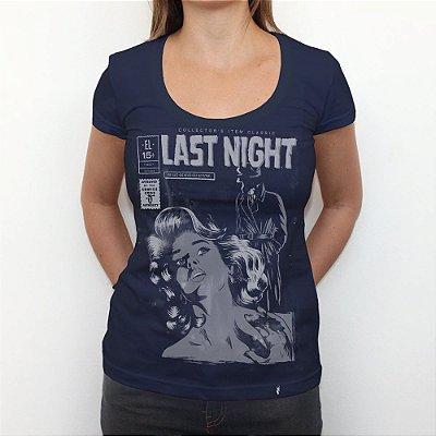 Last Night - Camiseta Clássica Feminina