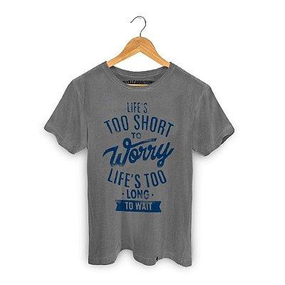 Life`s Too Short - Camiseta Clássica Masculina