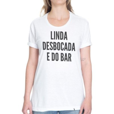 Linda, Desbocada e do Bar - Camiseta Basicona Unissex