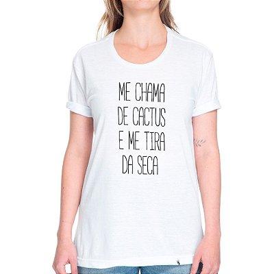 Me Chama de Cactus - Camiseta Basicona Unissex