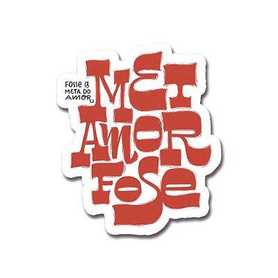 Metamorfose Fosse a Meta do Amor - Adesivo de Vinil
