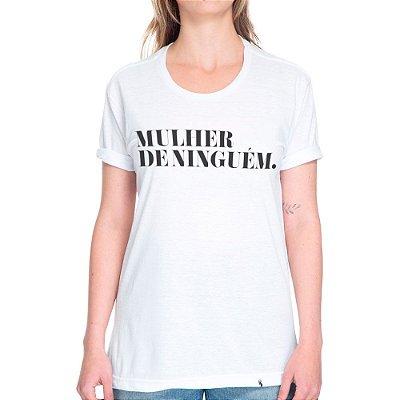 Mulher De Ninguém - Camiseta Corte Tradicional