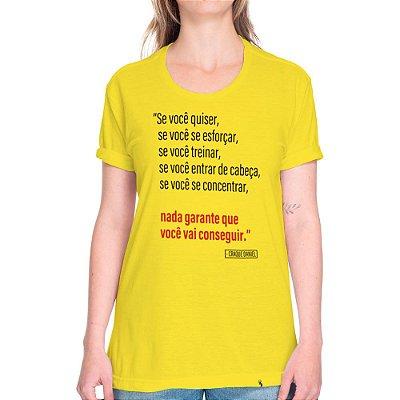 Nada Garante Que Você Vai Conseguir - Camiseta Basicona Unissex