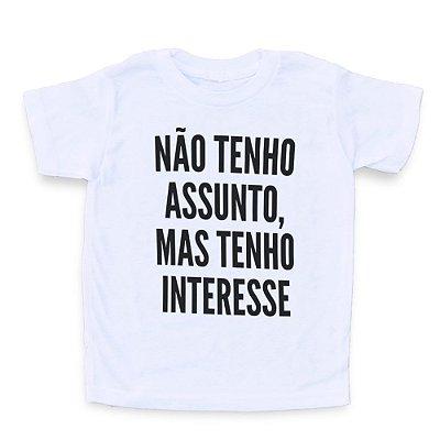 Não Tenho Assunto - Camiseta Clássica Infantil