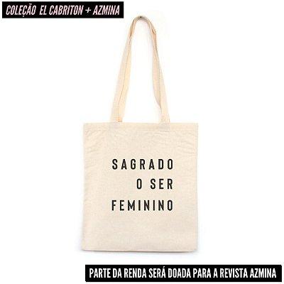 Sagrado O Ser Feminino - Bolsa de Lona