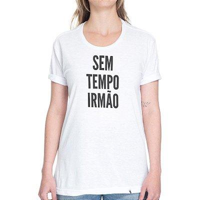 Sem Tempo Irmão - Camiseta Basicona Unissex