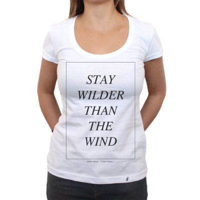Stay Wilder - Camiseta Clássica Feminina