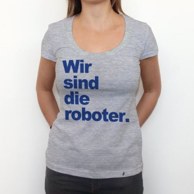 Wir sind die roboter - Camiseta Clássica Feminina