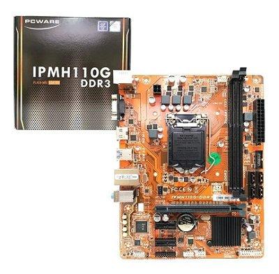 PLACA MÃE DDR3 1151 H110 VGA HDMI USB 3.0 PCI EXPRESS IPMH110G PCWARE