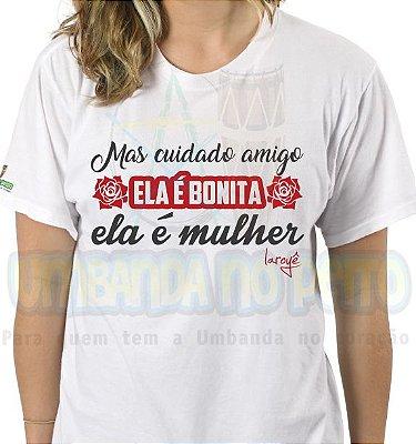 Camiseta Ela é Bonita, Ela é Mulher