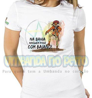 Baby Look Ninguém Pode com Baiano (Algodão / TAM P)